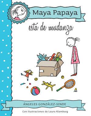 MAYA PAPAYA 6: MAYA PAPAYA ESTÁ DE MUDANZA
