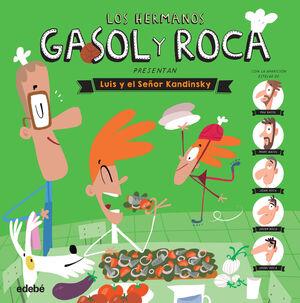 LOS HERMANOS GASOL Y ROCA PRESENTAN: LUIS Y EL SEÑOR KANDINSKY