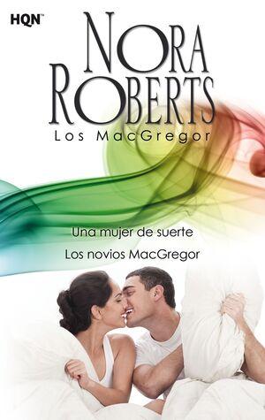 UNA MUJER DE SUERTE; LOS NOVIOS MACGREGOR