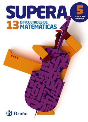 SUPERA LAS 13 DIFICULTADES DE MATEMÁTICAS 5