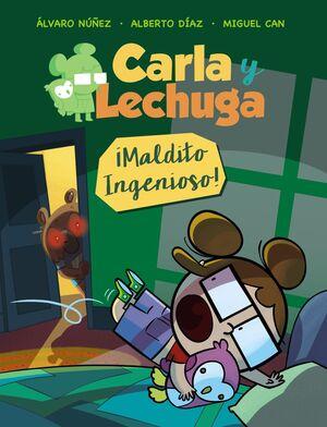 CARLA Y LECHUGA 1. ¡MALDITO INGENIOSO!