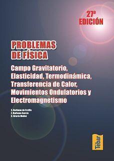 PROBLEMAS DE FÍSICA. CAMPO GRAVITATORIO, ELASTICIDAD, TERMODINÁMICA, TRANSFERENC