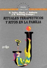 RITUALES TERAPÉUTICOS Y RITOS EN LA FAMILIA