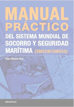 MANUAL PRÁCTICO DEL SISTEMA DE SOCORRO Y SEGURIDAD MARÍTIMA (SMSSM/GMDSS)