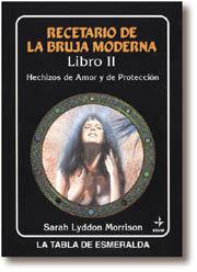 RECETARIO DE LA BRUJA MODERNA. LIBRO II