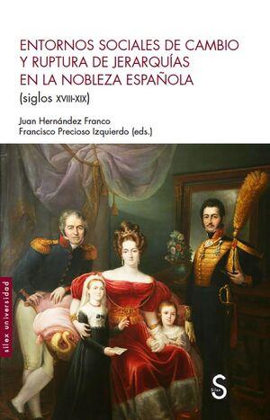 ENTORNOS SOCIALES DE CAMBIO Y RUPTURA DE JERARQUÍAS EN LA NOBLEZA ESPAÑOLA (SIGL