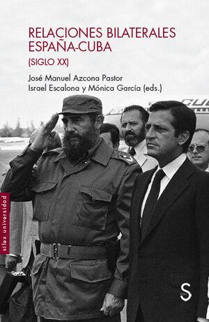 RELACIONES BILATERALES ESPA´A-CUBA (SIGLO XX)