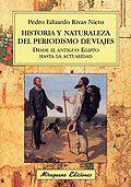 HISTORIA Y NATURALEZA DEL PERIODISMO DE VIAJES DESDE EL ANTIGUO EGIPTO HASTA LA