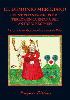 EL DEMONIO MERIDIANO. CUENTOS FANTÁSTICOS Y DE TERROR EN LA ESPAÑA DEL ANTIGUO R