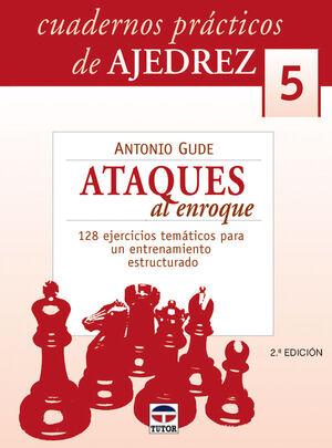 CUADEROS PRÁCTICOS DE AJEDREZ 5. ATAQUES DE ENROQUE
