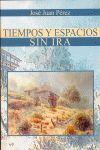 TIEMPOS Y ESPACIOS ; SIN IRA