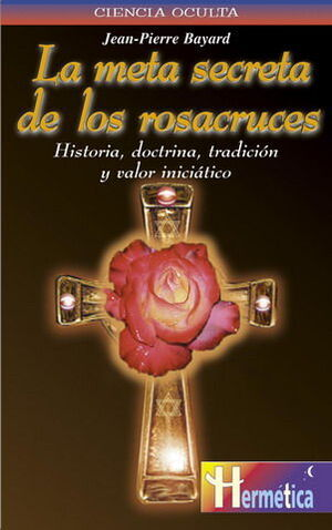 META SECRETA DE LOS ROSACRUCES, LA