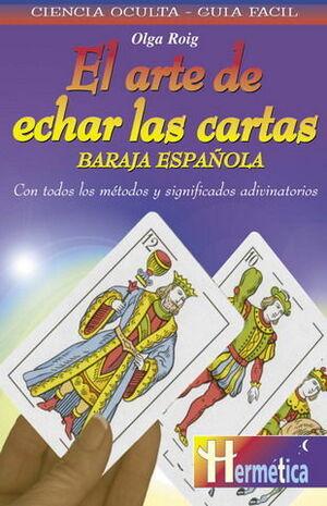 ARTE DE ECHAR LAS CARTAS. BARAJA ESPAÑOLA, EL