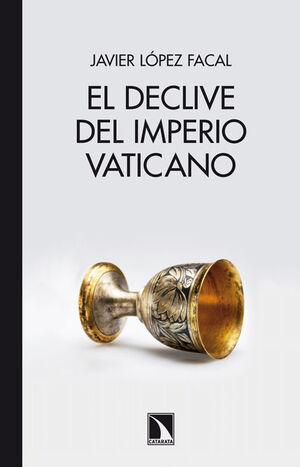 EL DECLIVE DEL IMPERIO VATICANO