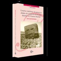 CANARIAS INDEFENSA: LOS PROYECTOS ALIADOS DE OCUPACIÓN DE LAS ISLAS DURANTE LA I