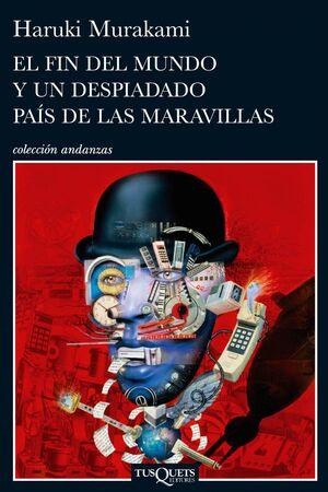 EL FIN DEL MUNDO Y UN DESPIADADO PAÍS DE LAS MARAVILLAS
