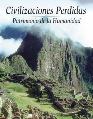 CIVILIZACIONES PERDIDAS, PATRIMONIO DE LA HUMANIDAD