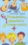 6 PROTAGONISTAS, 1 MEGADIARIO Y ALGUNA COSILLA +