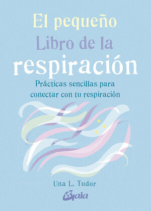 EL PEQUEÑO LIBRO DE LA RESPIRACIÓN