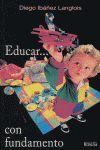 EDUCAR-- CON FUNDAMENTO