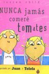 NUNCA JAMAS COMERE TOMATES