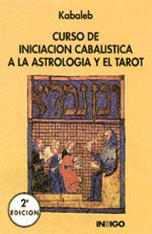 CURSO DE INICIACIÓN CABALÍSTICA A LA ASTROLOGÍA Y EL TAROT