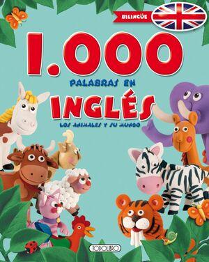 1000 PALABRAS EN INGLES,LOS ANIMALES Y SU MUNDO