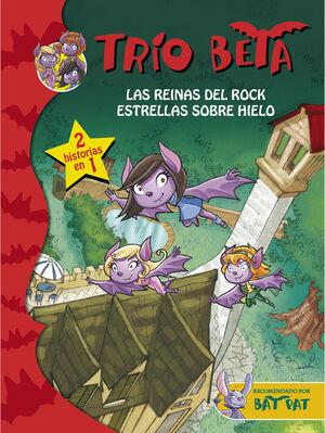 LAS REINAS DEL ROCK  ESTRELLAS SOBRE HIELO (TRÍO BETA 5-6)