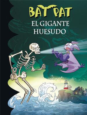 EL GIGANTE HUESUDO (SERIE BAT PAT 34)