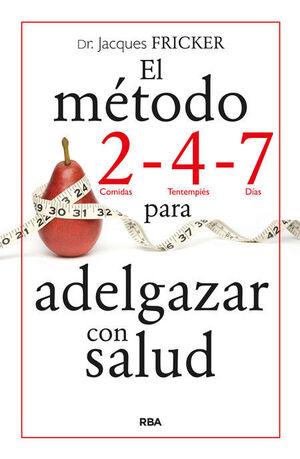 EL MÉTODO 2 - 4 - 7 PARA ADELGAZAR CON SALUD