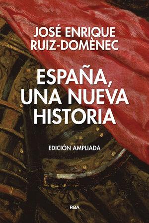 ESPAÑA, UNA NUEVA HISTORIA (EDICIÓN AMPLIADA).