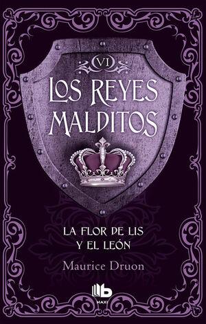 LA FLOR DE LIS Y EL LEÓN (LOS REYES MALDITOS 6)