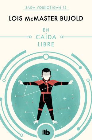 EN CAÍDA LIBRE (LAS AVENTURAS DE MILES VORKOSIGAN 13)