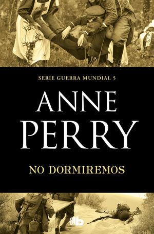 NO DORMIREMOS (PRIMERA GUERRA MUNDIAL 5)