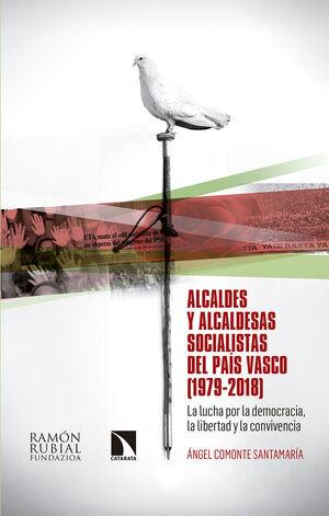 ALCALDES Y ALCALDESAS SOCIALISTAS DEL PAÍS VASCO (1979-2018)