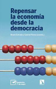 REPENSAR LA ECONOMA DESDE LA DEMOCRACIA