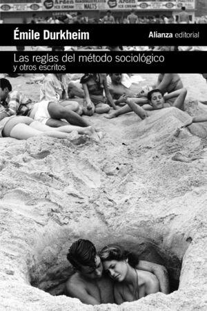 LAS REGLAS DEL M蒚ODO SOCIOL覩ICO Y OTROS ESCRITOS