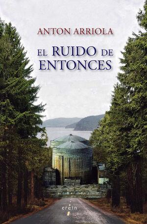 EL RUIDO DE ENTONCES