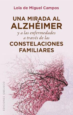 UNA MIRADA AL ALZHÉIMER Y A LAS ENFERMEDADES A TRAVÉS DE LAS CONSTELACIONES FAMI