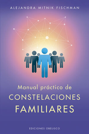 MANUAL PRÁCTICO DE CONSTELACIONES FAMILIARES