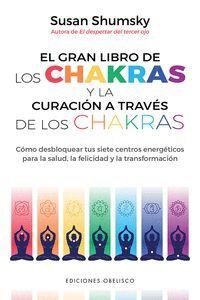 GRAN LIBRO DE LAS CHAKRAS Y LA CURACION A TRAVES DE LOS CHAK