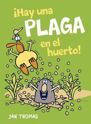HAY UNA PLAGA EN EL HUERTO!