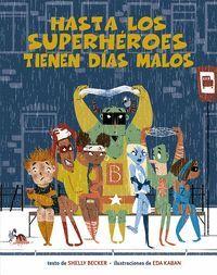 HASTA LOS SUPERHEROES TIENEN DIAS MALOS
