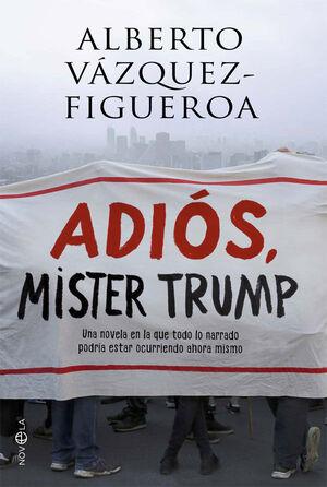 ADIÓS, MISTER TRUMP