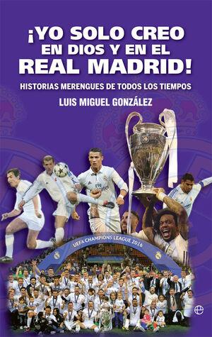 ¡YO SOLO CREO EN DIOS Y EN EL REAL MADRID!