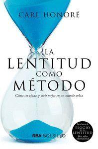 LA LENTITUD COMO METODO (BOLSILLO)