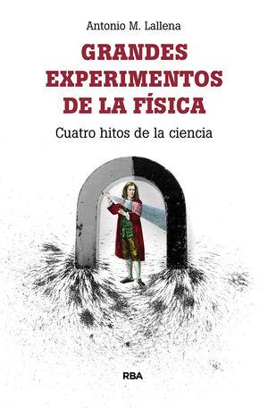 GRANDES EXPERIMENTOS DE LA FÍSICA