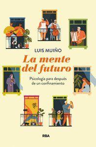 LA MENTE DEL FUTURO. PSICOLOGIA PARA DESPUES DE UN CONFINAMIENTO