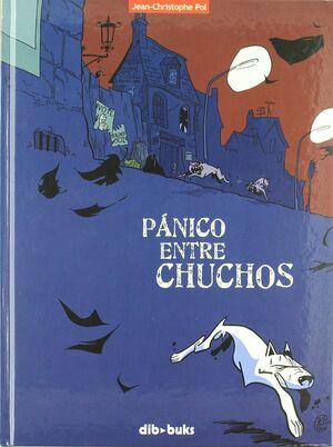 PÁNICO ENTRE CHUCHOS