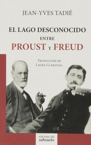 EL LAGO DESCONOCIDO ENTRE PROUST Y FREUD
